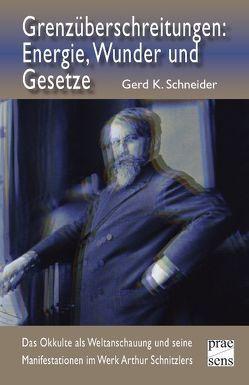 Grenzüberschreitungen: Energie, Wunder und Gesetze von Schneider,  Gerd K