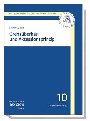 Grenzüberbau und Akzessionsprinzip von Gunia,  Susanne