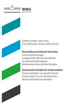 Grenzüberschreitend forschen | Grensoverschrijdend onderzoeken von Jentges,  Sabine, Sars,  Paul, Wielenga,  Friso, Wilp,  Markus