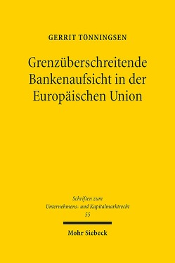 Grenzüberschreitende Bankenaufsicht in der Europäischen Union von Tönningsen,  Gerrit