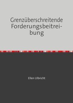 Grenzüberschreitende Forderungsbeitreibung von Ulbricht,  Ellen