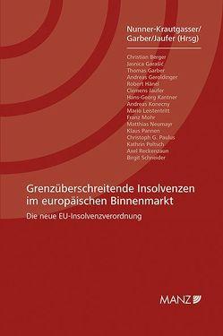 Grenzüberschreitende Insolvenzen im europäischen Binnenmarkt von Garber,  Thomas, Jaufer,  Clemens, Nunner-Krautgasser,  Bettina