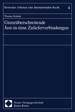 Grenzüberschreitende Just-in-time Zulieferverbindungen von Kuhnle,  Thomas