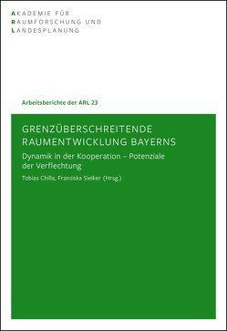 Grenzüberschreitende Raumentwicklung Bayerns von Chilla,  Tobias, Sielker,  Franziska