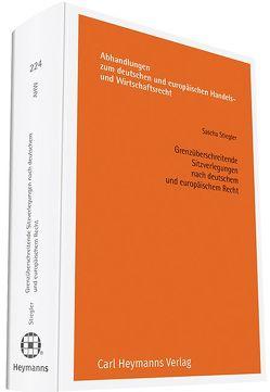 Grenzüberschreitende Sitzverlegungen nach deutschem und europäischem Recht von Stiegler,  Sascha