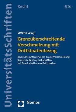 Grenzüberschreitende Verschmelzung mit Drittstaatenbezug von Lucaj,  Lorenz