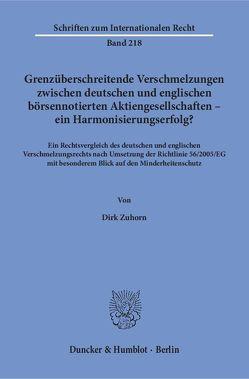 Grenzüberschreitende Verschmelzungen zwischen deutschen und englischen börsennotierten Aktiengesellschaften – ein Harmonisierungserfolg? von Zuhorn,  Dirk