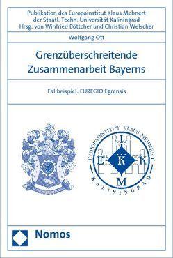 Grenzüberschreitende Zusammenarbeit Bayerns von Ott,  Wolfgang