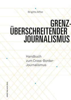 Grenzüberschreitender Journalismus von Alfter,  Brigitte