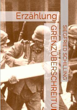 Grenzüberschreitung von Schilling,  Siegfried