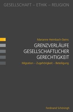 Grenzverläufe gesellschaftlicher Gerechtigkeit von Heimbach-Steins,  Marianne