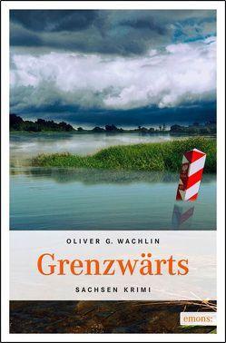 Grenzwärts von Wachlin,  Oliver G
