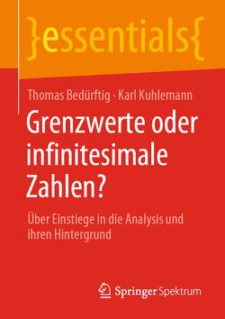 Grenzwerte oder infinitesimale Zahlen? von Bedürftig,  Thomas, Kuhlemann,  Karl