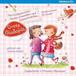Greta Glückspilz (1). Von Eichhörnchen, besten Freunden und Zimtschnecken von Grimm,  Sandra, Köhler,  Juliane