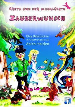 Greta und der missglückte Zauberwunsch von Heiden,  Anita