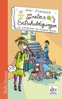 Gretas Entschuldigungen von Müller,  Hildegard, Stohner,  Anu