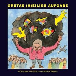 Gretas (h)eilige Aufgabe von Roebling,  Hilmar