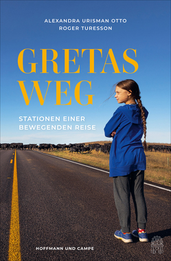Gretas Weg von Ackermann,  Ulla, Turesson,  Roger, Urisman Otto,  Alexandra