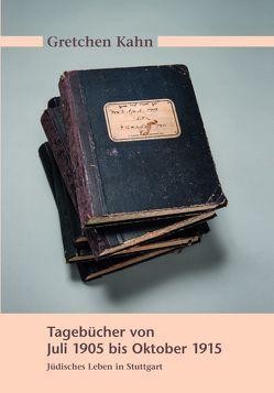 Gretchen Kahn. Tagebücher von Juli 1905 bis Oktober 1915 von Mueller,  Roland, Petzold,  Kay Joe, Redies,  Rainer