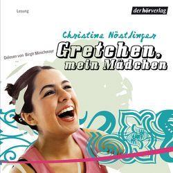Gretchen, mein Mädchen von Minichmayr,  Birgit, Nöstlinger ,  Christine