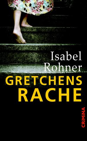 Gretchens Rache von Rohner,  Isabel