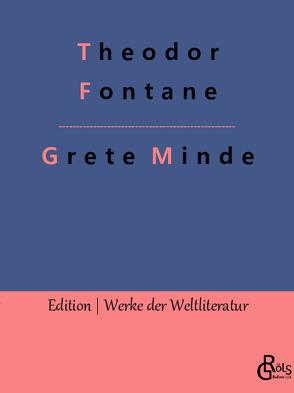 Grete Minde von Fontane,  Theodor