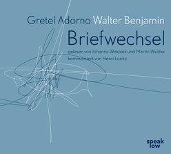 Gretel Adorno Walter Benjamin. Briefwechsel von Adorno,  Gretel, Benjamin,  Walter, Lonitz,  Henri, Wokalek,  Johanna, Wuttke,  Martin