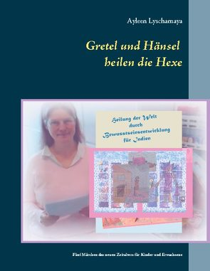 Gretel und Hänsel heilen die Hexe – 1 von Lyschamaya,  Ayleen