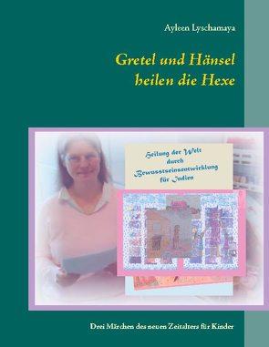 Gretel und Hänsel heilen die Hexe – 2 von Lyschamaya,  Ayleen