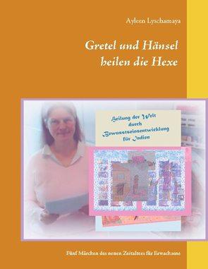 Gretel und Hänsel heilen die Hexe – 3 von Lyschamaya,  Ayleen