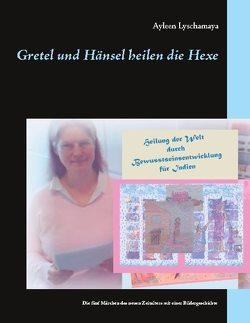 Gretel und Hänsel heilen die Hexe von Lyschamaya,  Ayleen