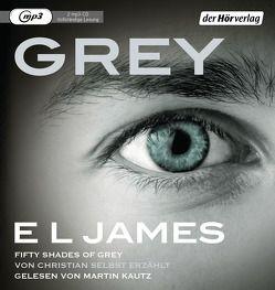 Grey – Fifty Shades of Grey von Christian selbst erzählt von Brandl,  Andrea, Dufner,  Karin, Hauser,  Sonja, Heinzius,  Christine, James,  E L, Kautz,  Martin, Laszlo,  Ulrike