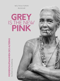 GREY IS THE NEW PINK von Al-Asheq,  Ramy, Hoffman,  Jaco, Keck,  Verena, Krutak,  Lars, Lehr,  Ursula, Pawlik,  Alice, Raabe,  Eva Ch, Santos de Miranda,  Danilo, Sri Tyas Suci,  Eunike, Steinecke,  Hilke, Suhrbier,  Mona