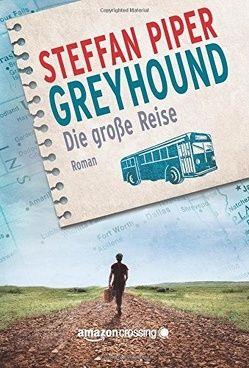 Greyhound – Die große Reise von Fuhrmann,  Sarah, Piper,  Steffan