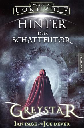 Greystar 03 – Hinter dem Schattentor: Ein Fantasy-Spielbuch in der Welt des Einsamen Wolf von Dever,  Joe, Page,  Ian