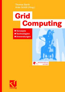 Grid Computing von Barth,  Thomas, Schüll,  Anke