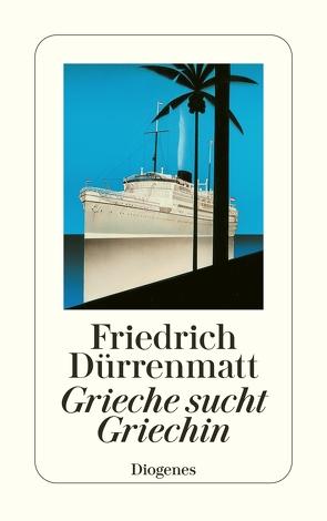 Grieche sucht Griechin von Dürrenmatt,  Friedrich