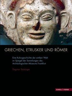 Griechen, Etrusker und Römer von Stutzinger,  Dagmar, Wamers,  Egon