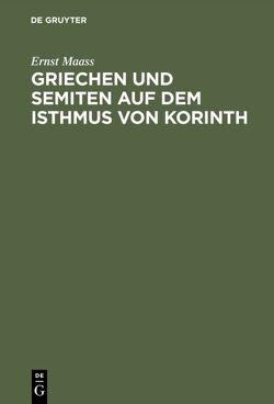 Griechen und Semiten auf dem Isthmus von Korinth von Maass,  Ernst