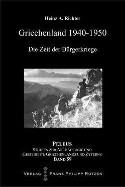 Griechenland 1940-1950 von Richter,  Heinz A.