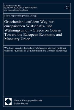 Griechenland auf dem Weg zur europäischen Wirtschafts- und Währungsunion – Greece on Course Toward the European Economic and Monetary Union von Papaschinopoulou,  Mary