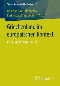 Griechenland im europäischen Kontext von Agridopoulos,  Aristotelis, Papagiannopoulos,  Ilias