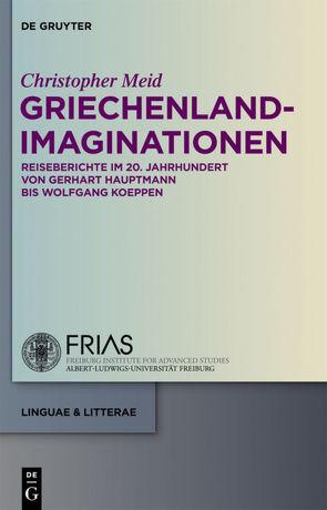 Griechenland-Imaginationen von Meid,  Christopher
