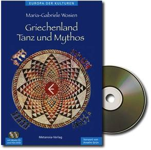 Griechenland – Tanz und Mythos (Buch+CD) von Grün,  Anselm, Wosien,  Maria-Gabriele