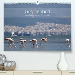 Griechenland – Von Epirus bis zu den Inseln (Premium, hochwertiger DIN A2 Wandkalender 2021, Kunstdruck in Hochglanz) von und Christian Beck,  Kathrin