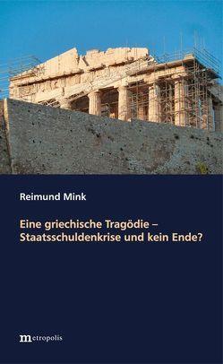 Eine griechische Tragödie von Mink,  Reimund
