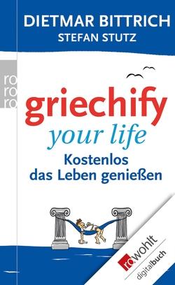 Griechify your life von Bittrich,  Dietmar, Stutz,  Stefan