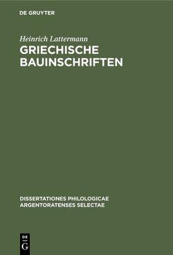 Griechische Bauinschriften von Lattermann,  Heinrich