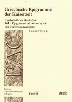 Griechische Epigramme der Kaiserzeit von Schulte,  Hendrich