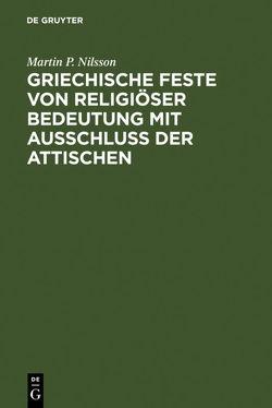 Griechische Feste von religiöser Bedeutung mit Ausschluss der Attischen von Graf,  Fritz, Nilsson,  Martin P.